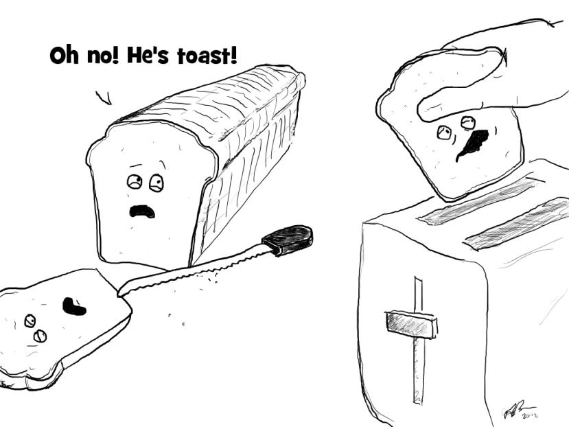 Toast, Bread Dread